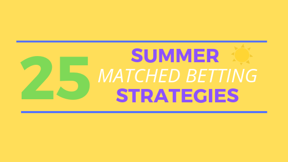 25 summer matched betting strategies