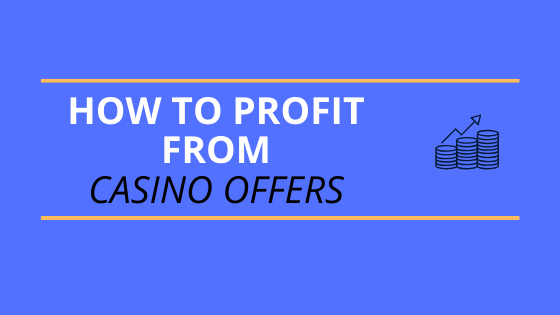 how to profit from casino offers