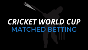 Cricket world cup matched betting